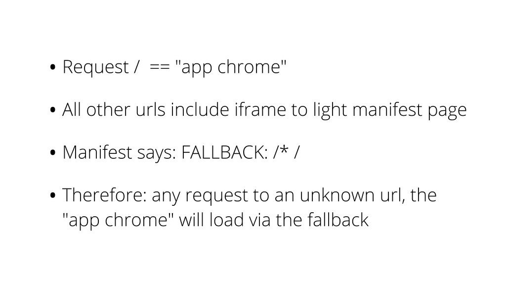 """•Request / == """"app chrome"""" •All other urls incl..."""