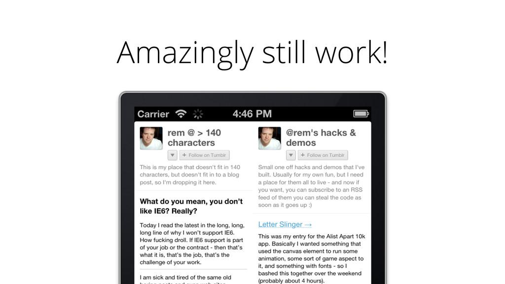Amazingly still work!