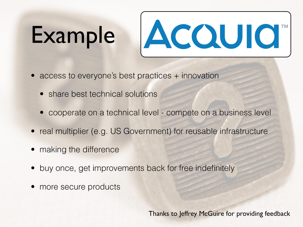 Example • access to everyone's best practices +...