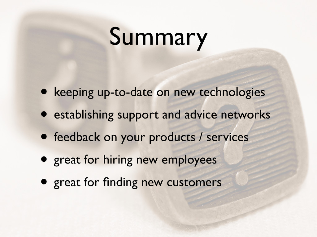 Summary • keeping up-to-date on new technologie...