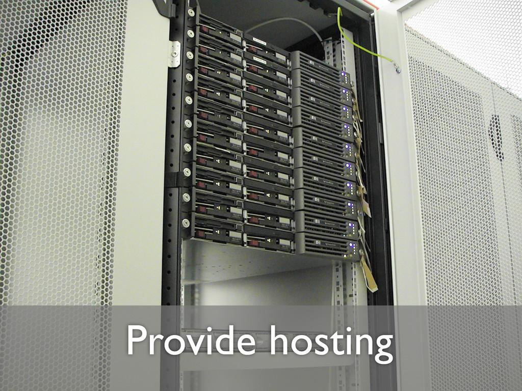 Provide hosting