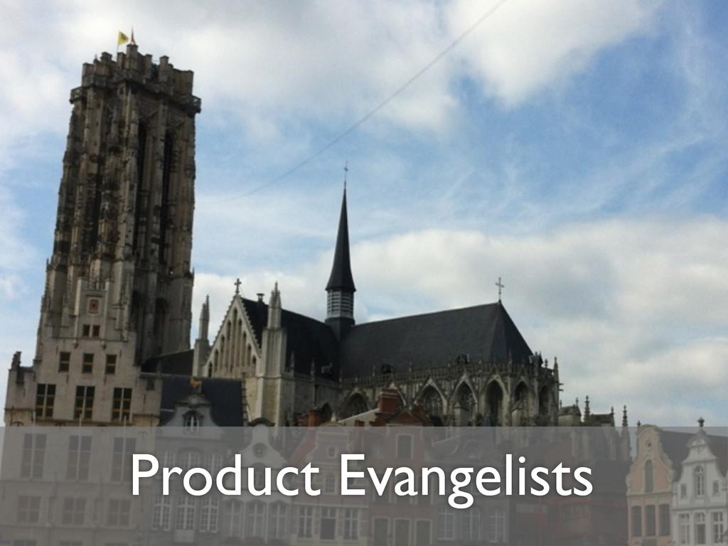 Product Evangelists