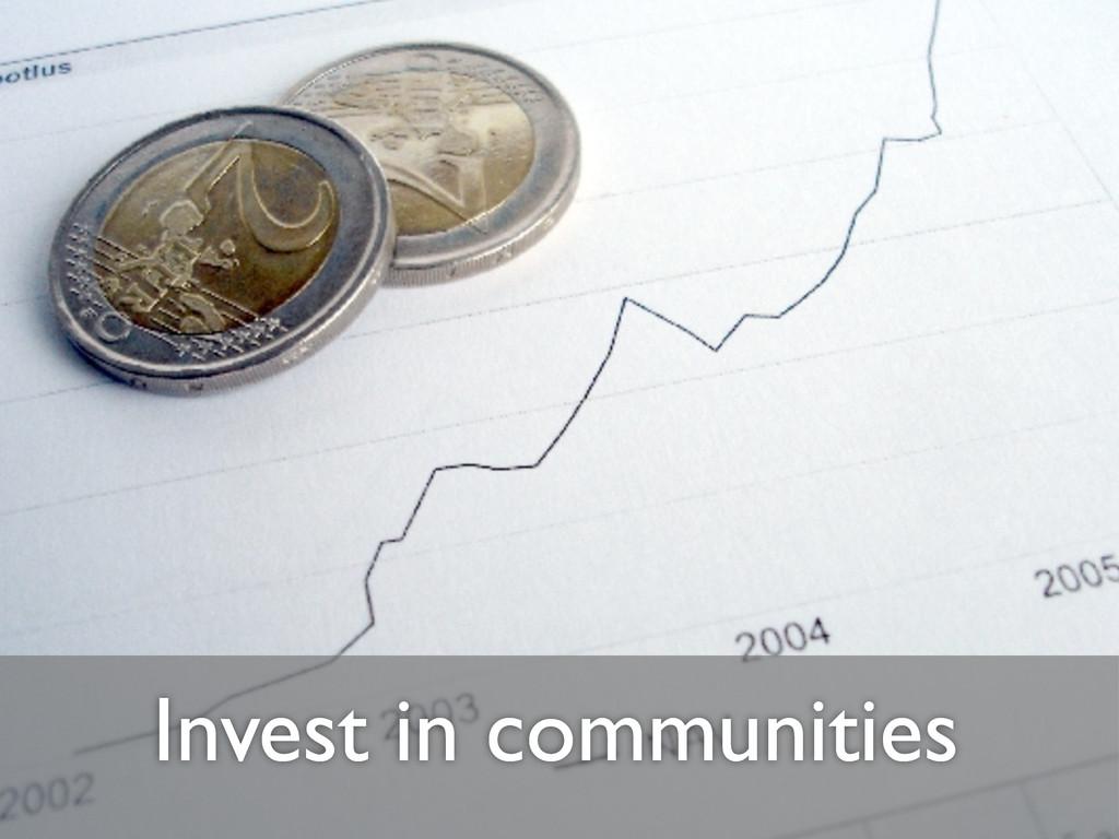 Invest in communities