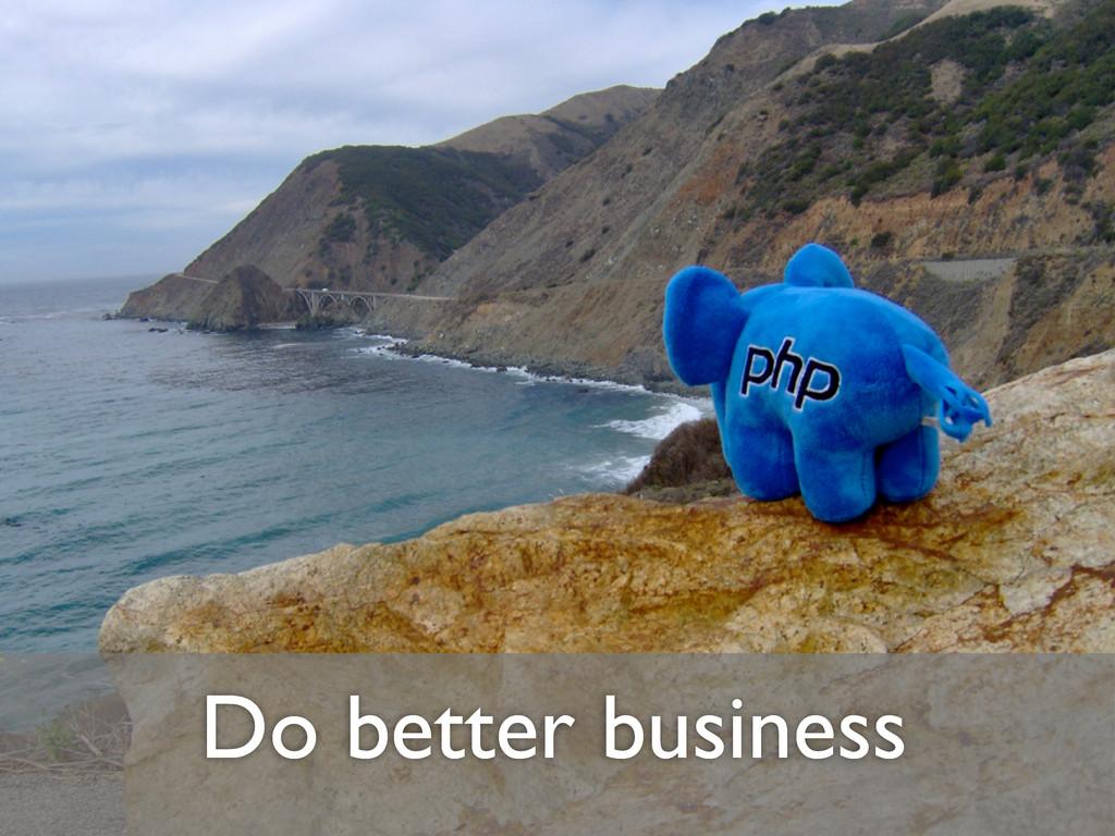 Do better business