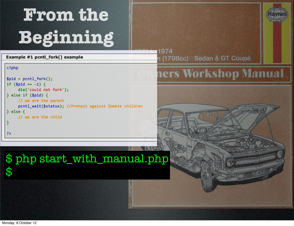 From the Beginning $ php start_with_manual.php ...