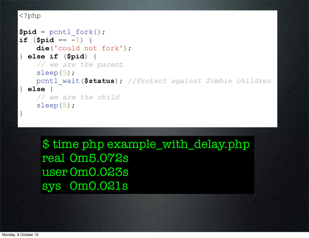 <?php $pid = pcntl_fork(); if ($pid == -1) { di...