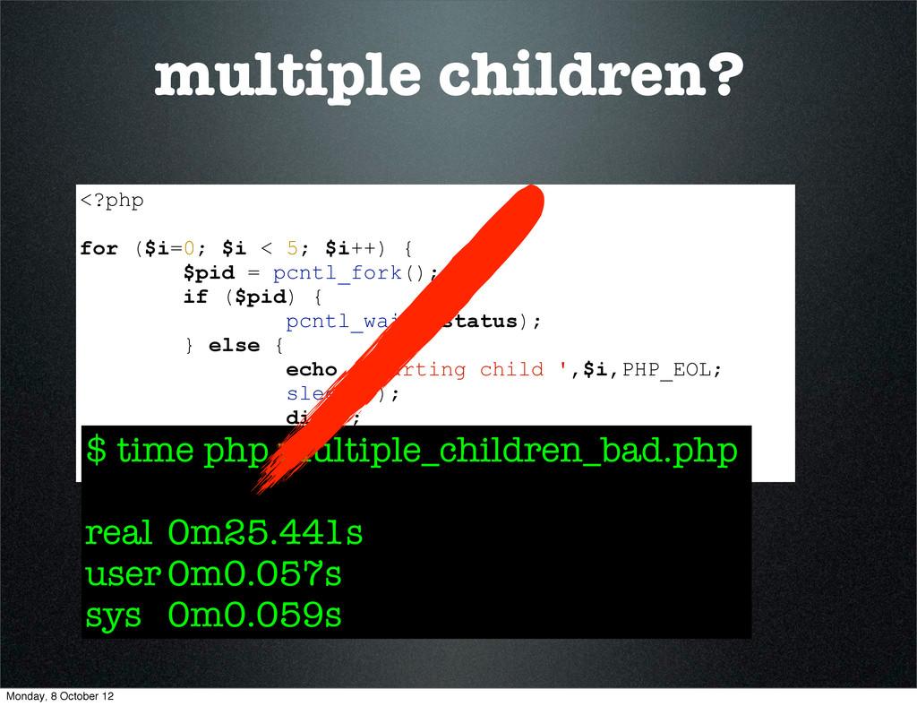 multiple children? <?php for ($i=0; $i < 5; $i+...