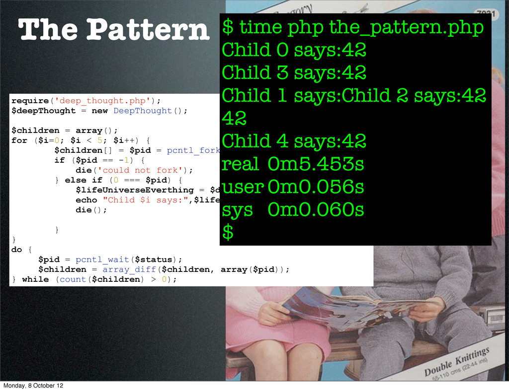 The Pattern require('deep_thought.php'); $deepT...