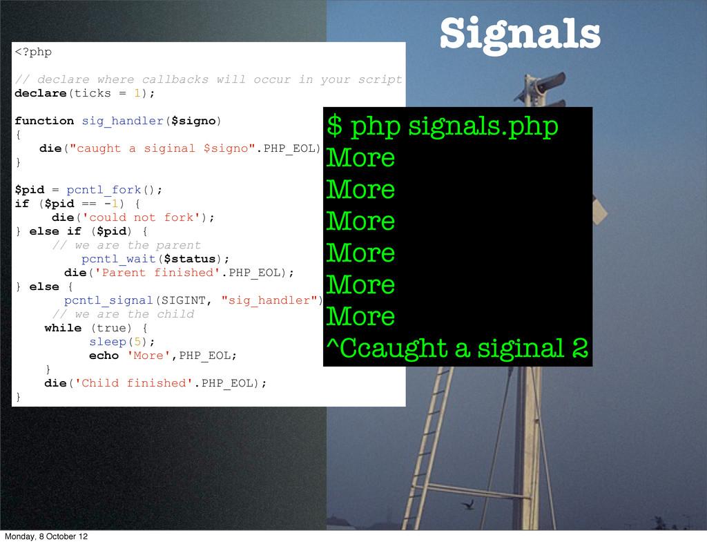Signals <?php // declare where callbacks will o...
