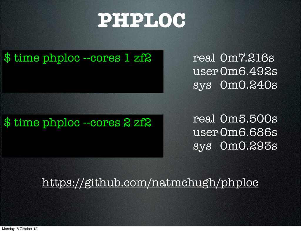 PHPLOC real 0m7.216s user 0m6.492s sys 0m0.240s...