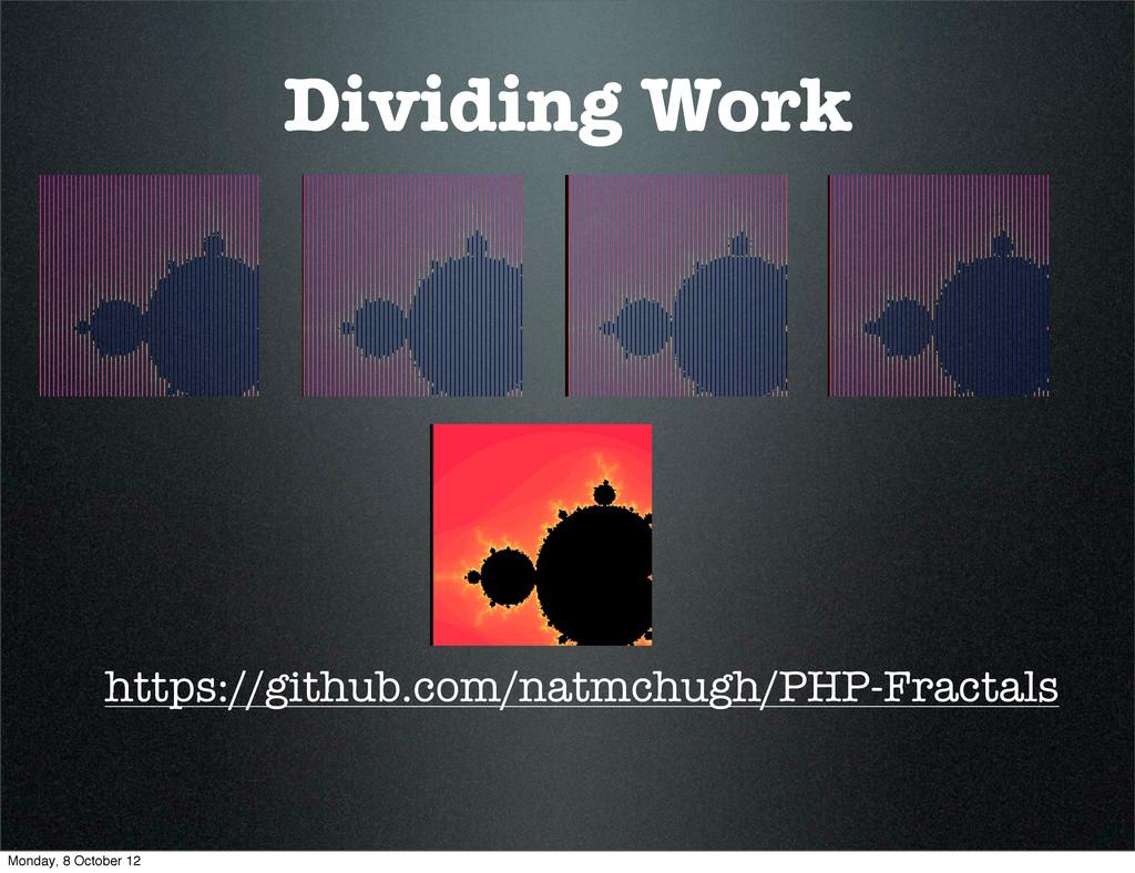 Dividing Work https://github.com/natmchugh/PHP-...