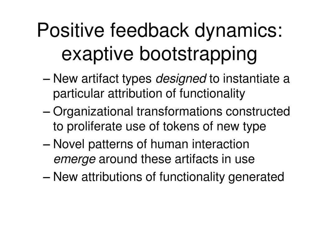 Positive feedback dynamics: exaptive bootstrapp...