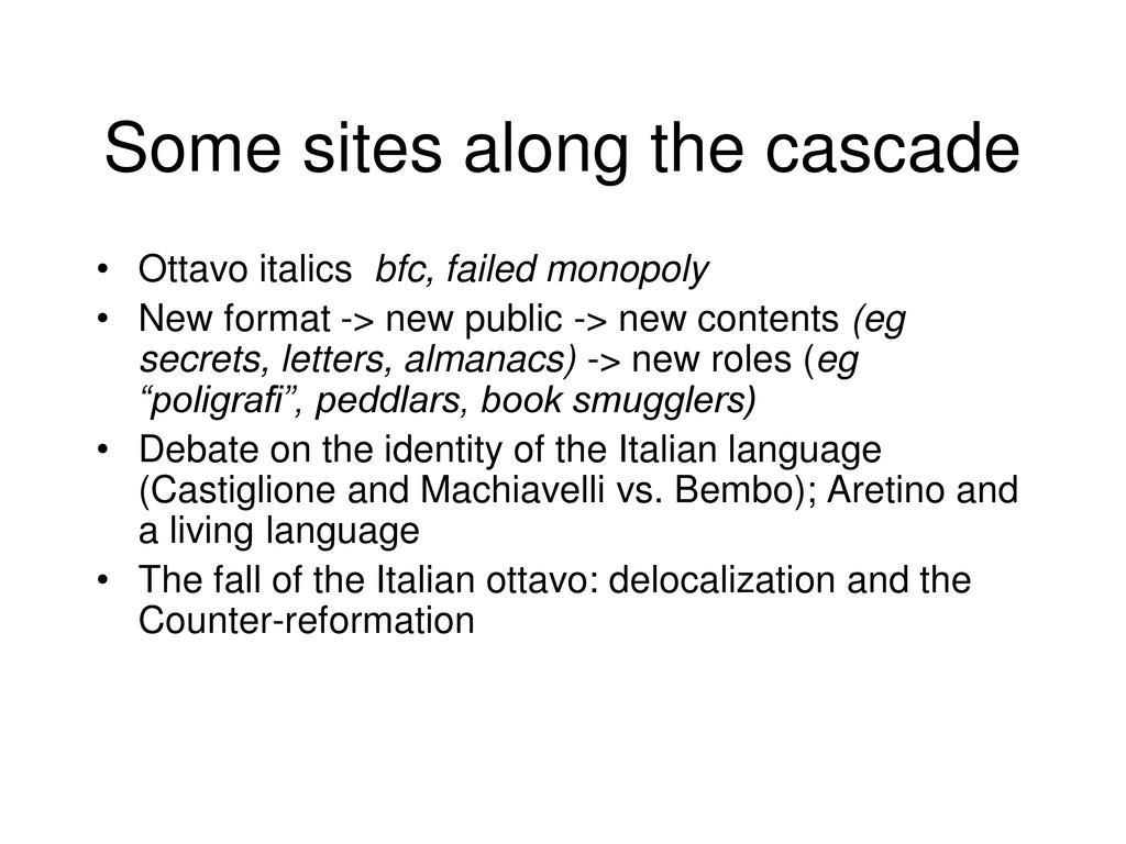 Some sites along the cascade • Ottavo italics b...