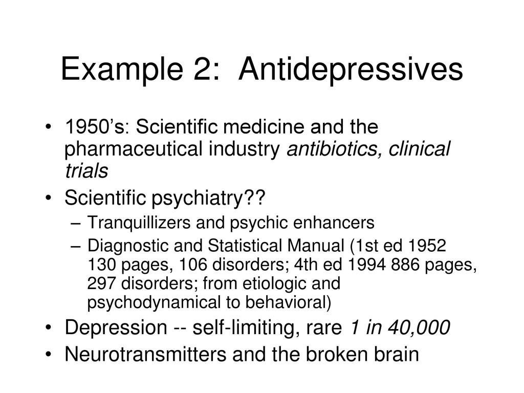 Example 2: Antidepressives • 1950's: Scientific...
