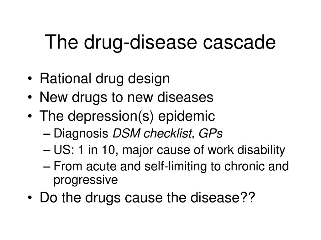 The drug-disease cascade • Rational drug design...