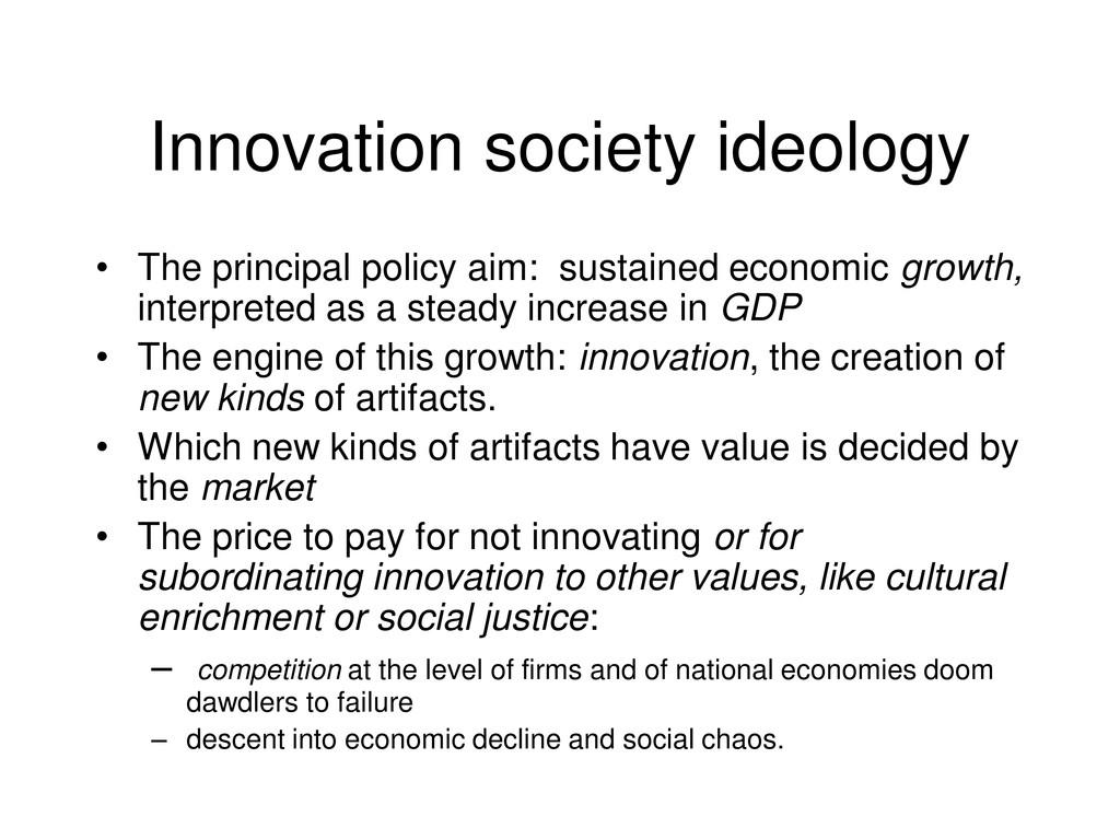 Innovation society ideology • The principal pol...