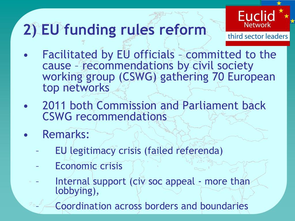 2) EU funding rules reform • Facilitated by EU ...