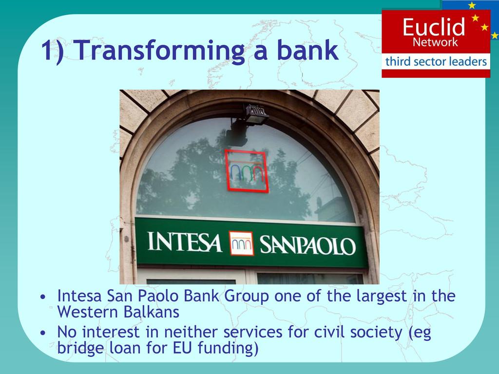 1) Transforming a bank • Intesa San Paolo Bank ...