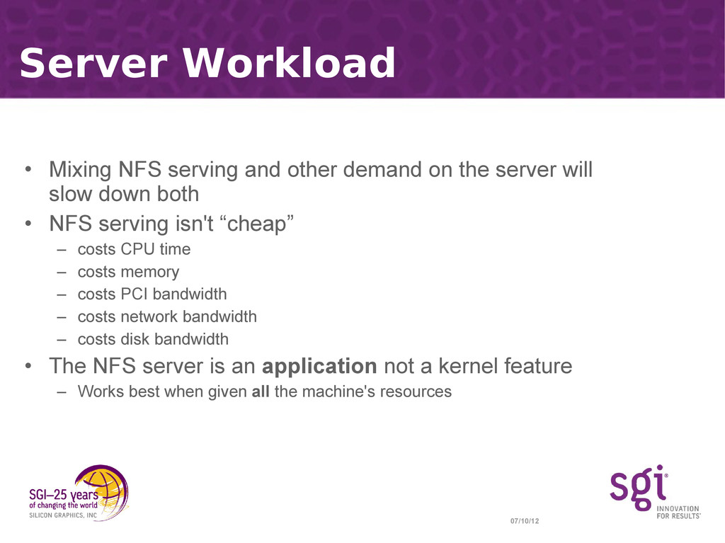 07/10/12 Server Workload • Mixing NFS serving a...