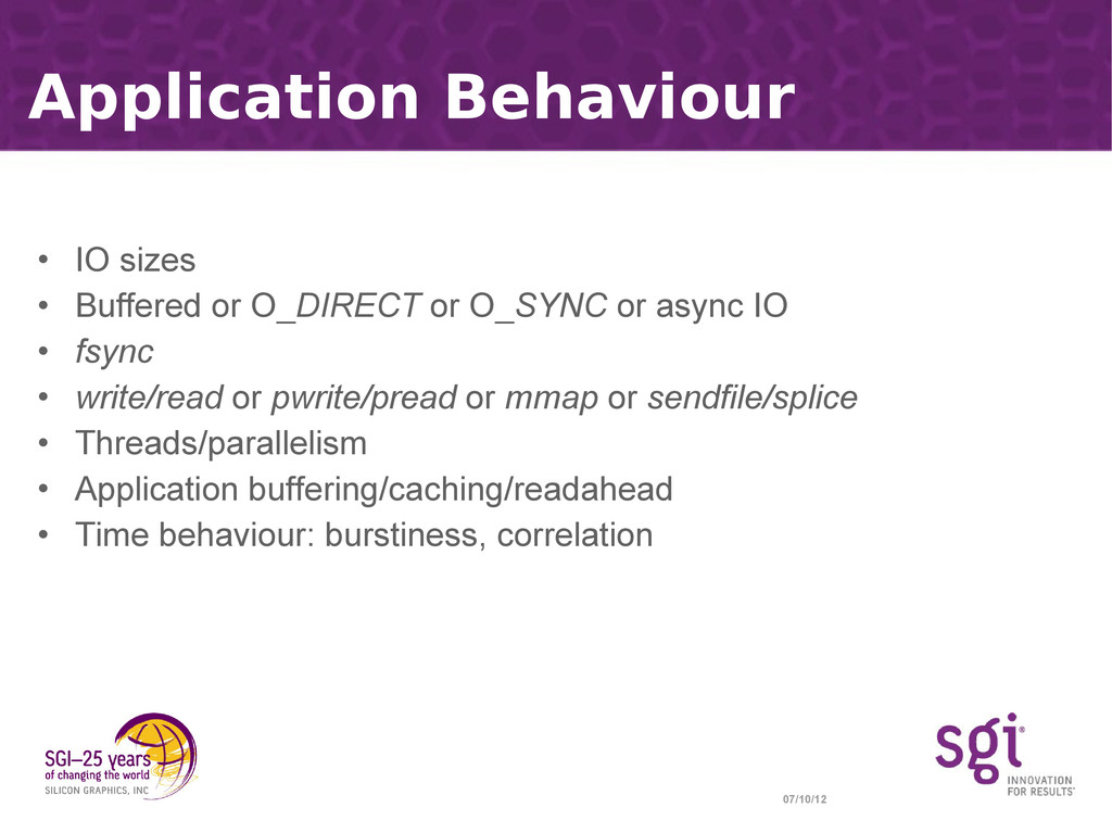 07/10/12 Application Behaviour • IO sizes • Buf...
