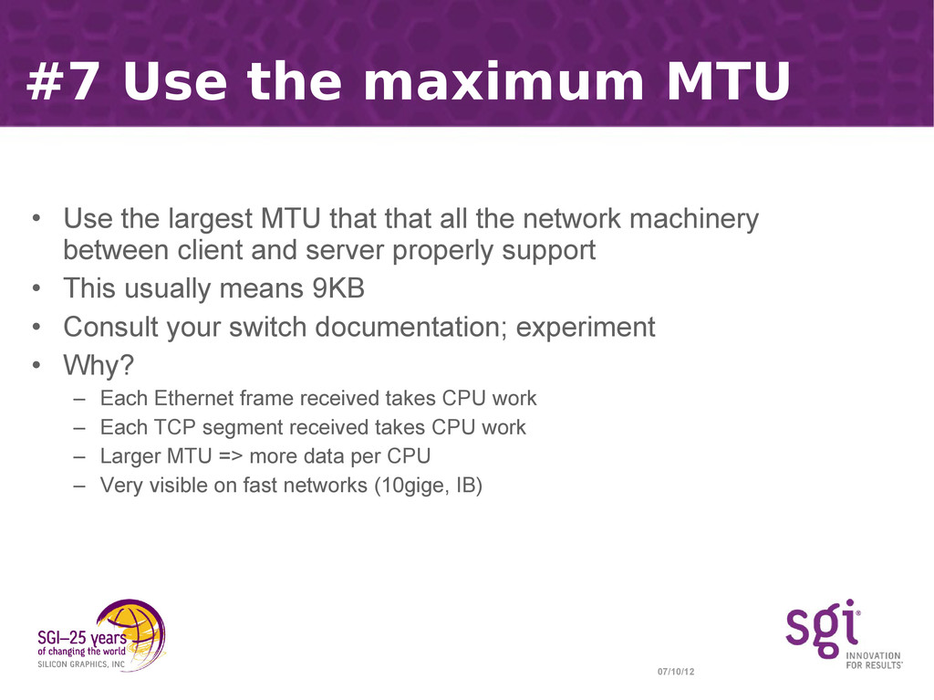 07/10/12 #7 Use the maximum MTU • Use the large...