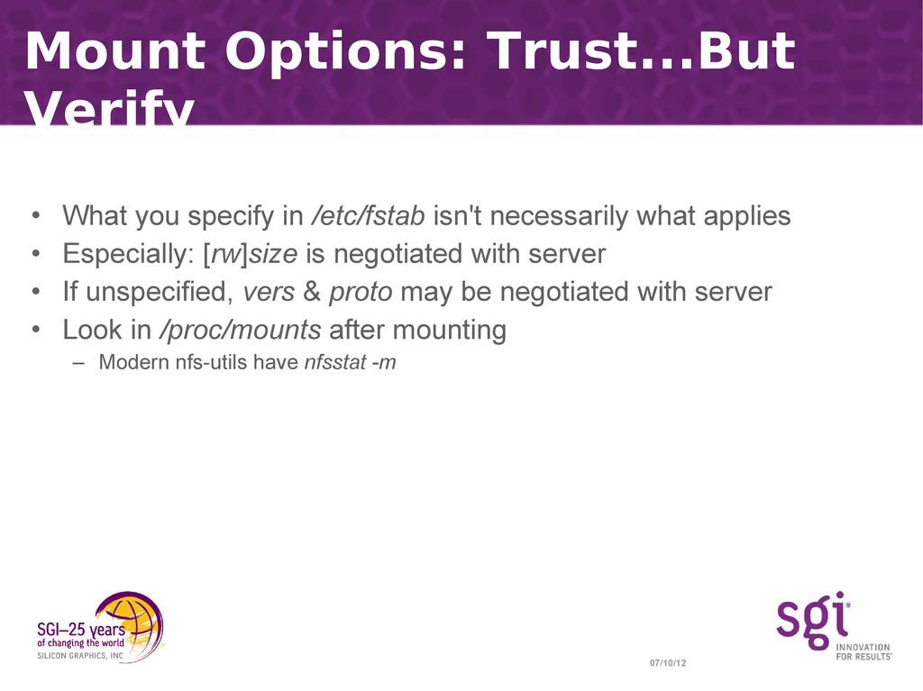 07/10/12 Mount Options: Trust...But Verify • Wh...