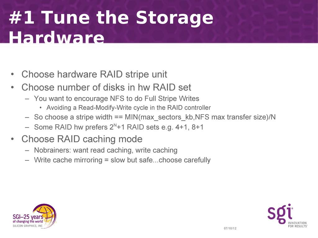 07/10/12 #1 Tune the Storage Hardware • Choose ...
