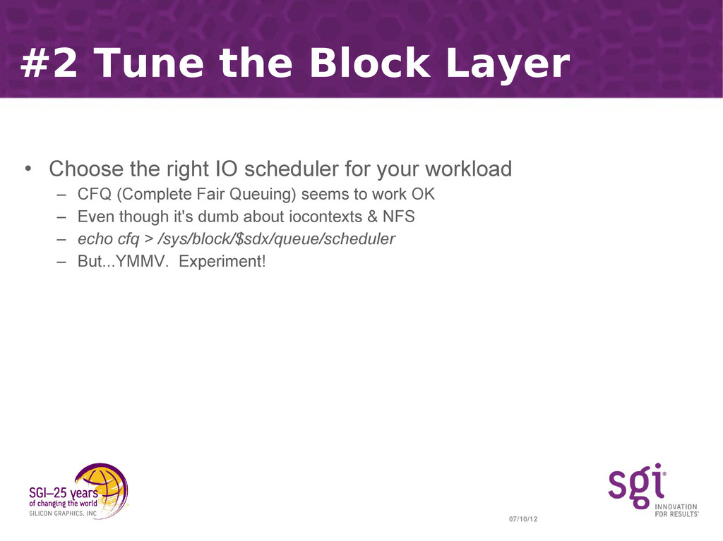 07/10/12 #2 Tune the Block Layer • Choose the r...