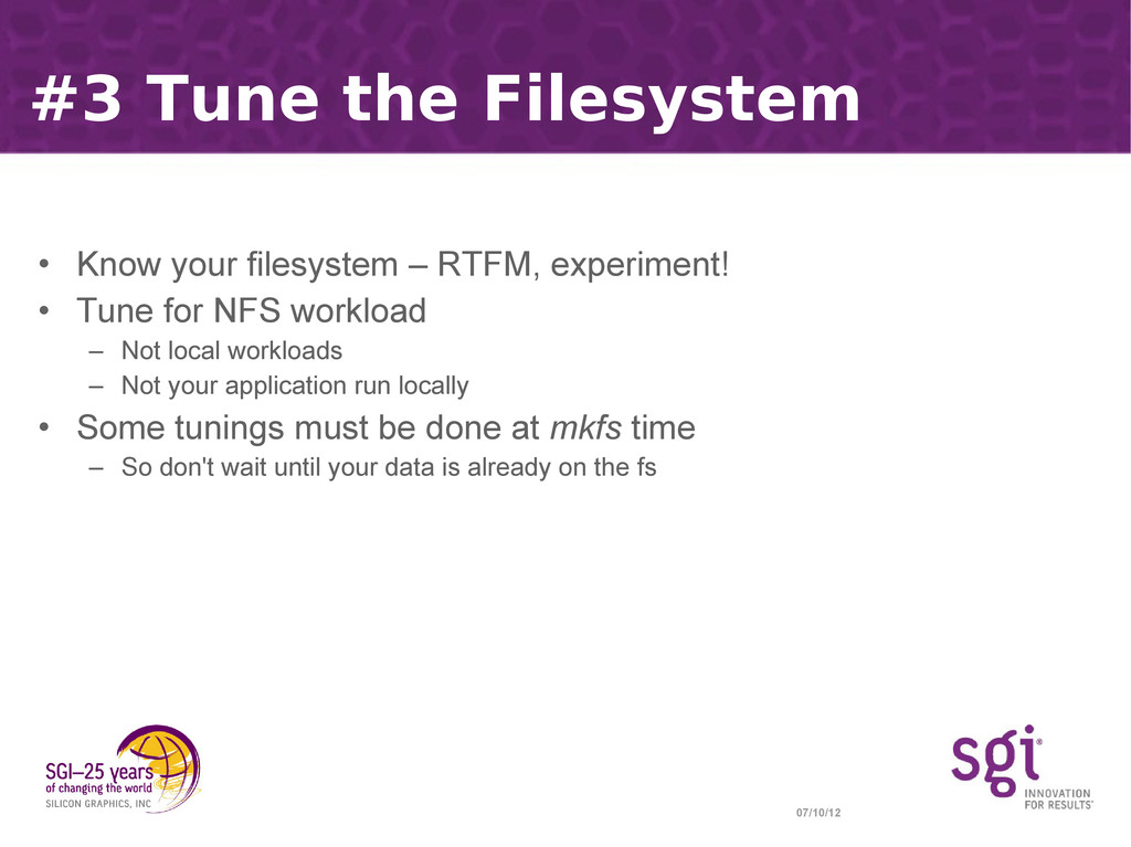 07/10/12 #3 Tune the Filesystem • Know your fil...