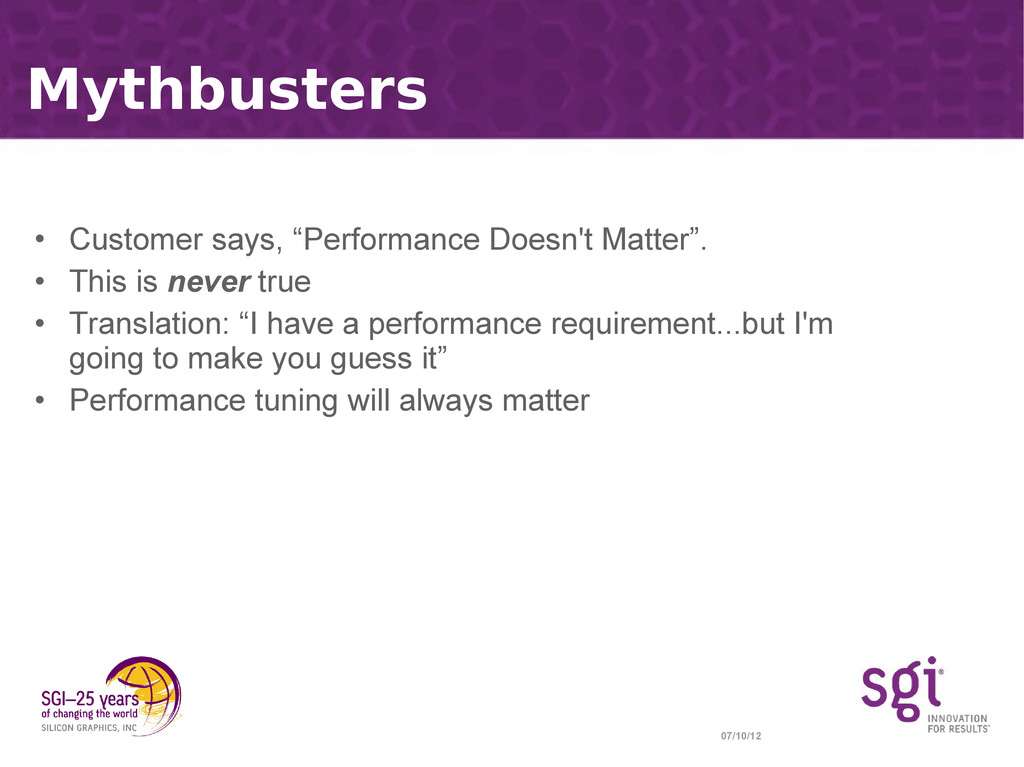 "07/10/12 Mythbusters • Customer says, ""Performa..."