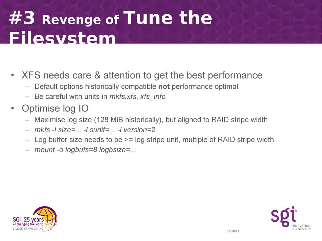 07/10/12 #3 Revenge of Tune the Filesystem • XF...
