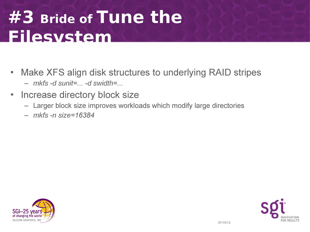 07/10/12 #3 Bride of Tune the Filesystem • Make...