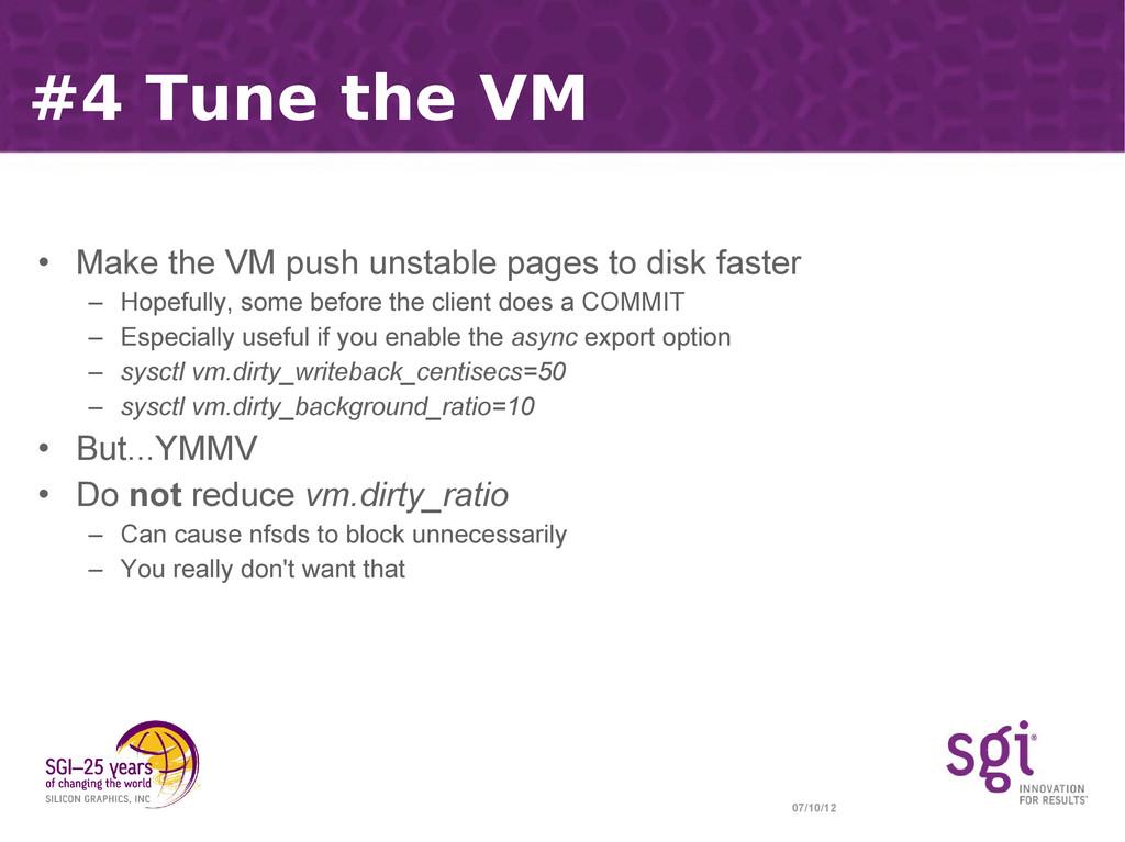 07/10/12 #4 Tune the VM • Make the VM push unst...