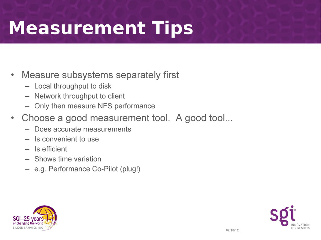 07/10/12 Measurement Tips • Measure subsystems ...