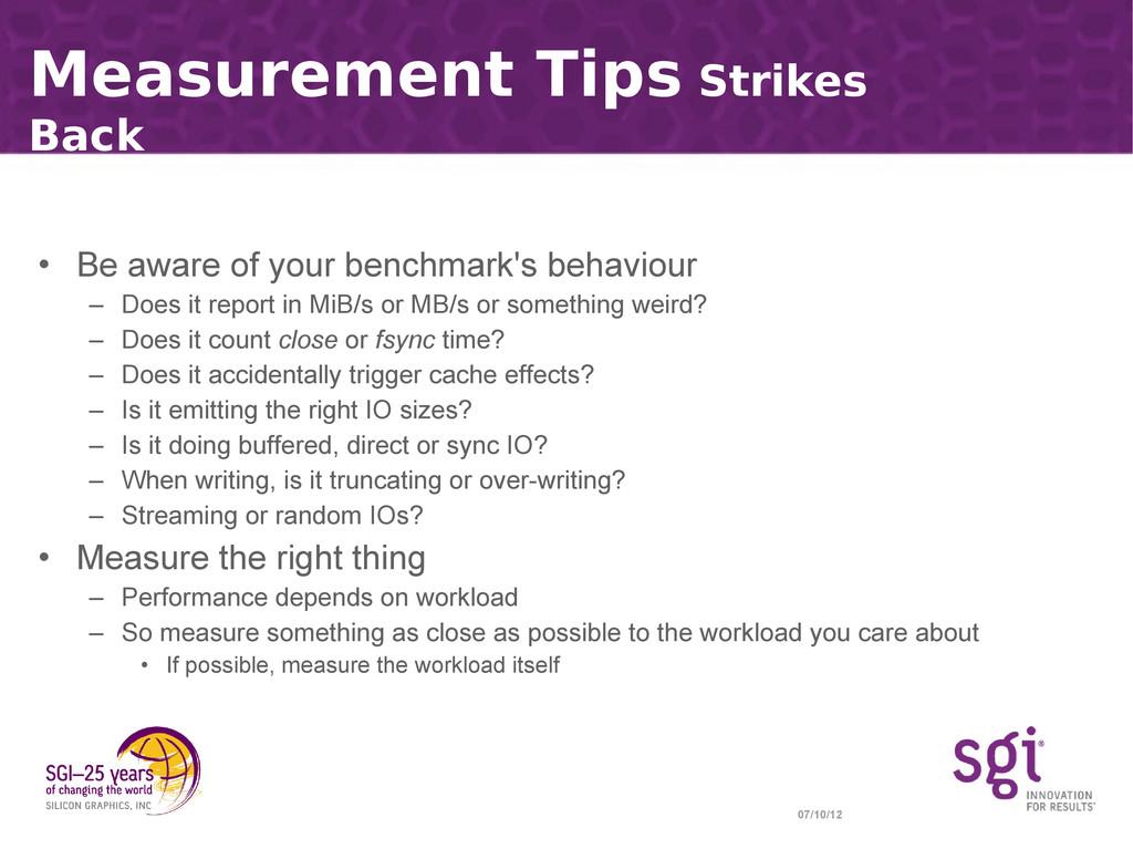 07/10/12 Measurement Tips Strikes Back • Be awa...