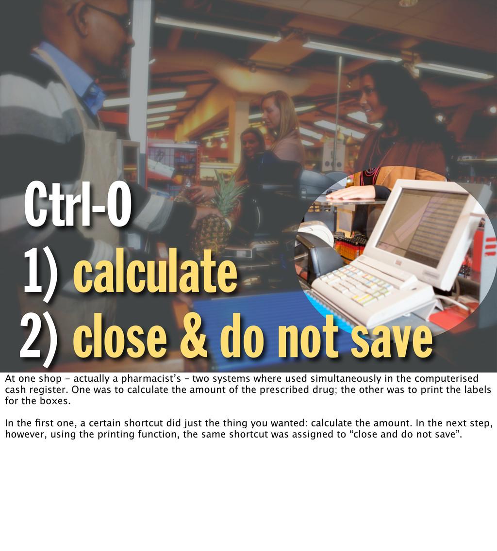 Ctrl-O 1) calculate 2) close & do not save At o...
