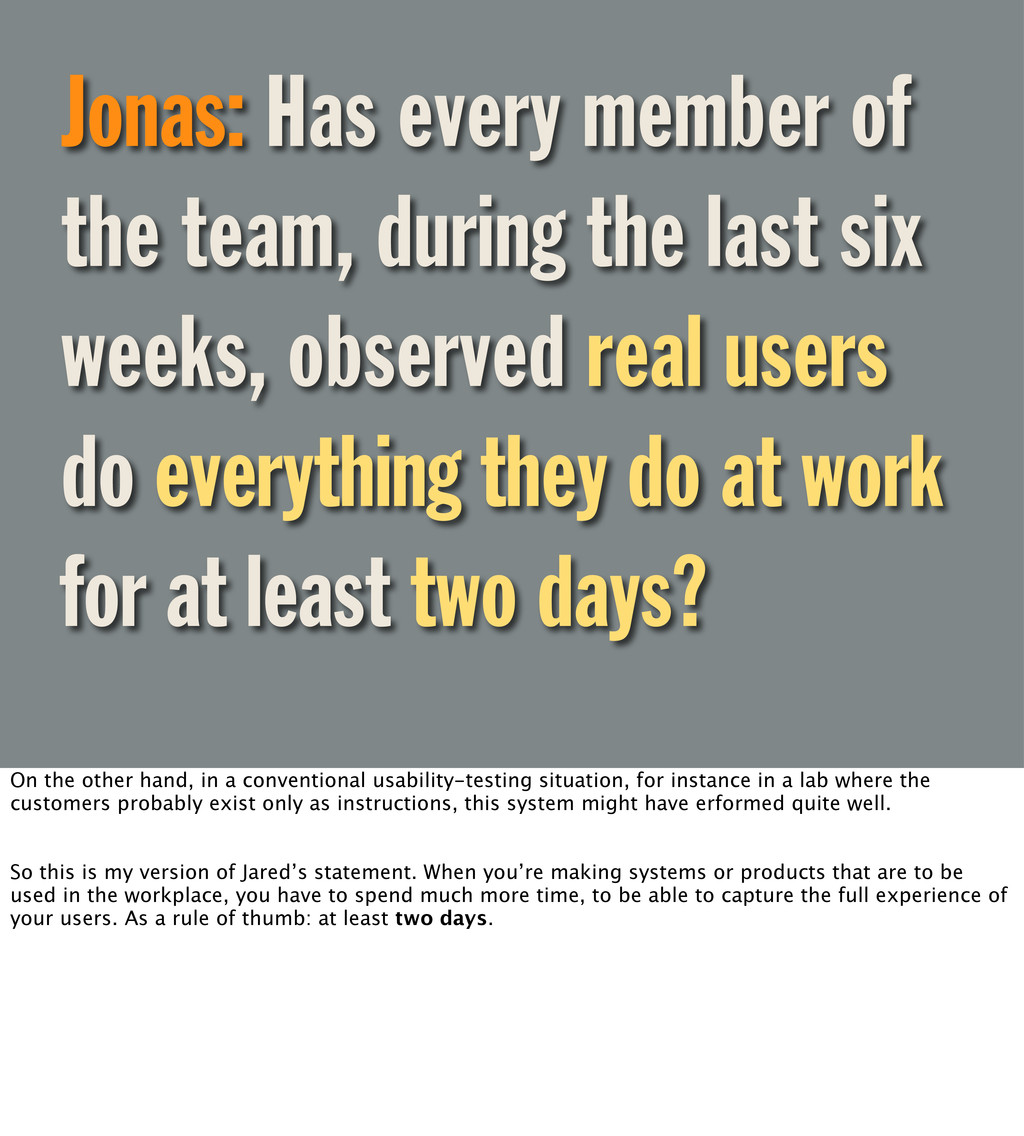 Jonas: Has every member of the team, during the...