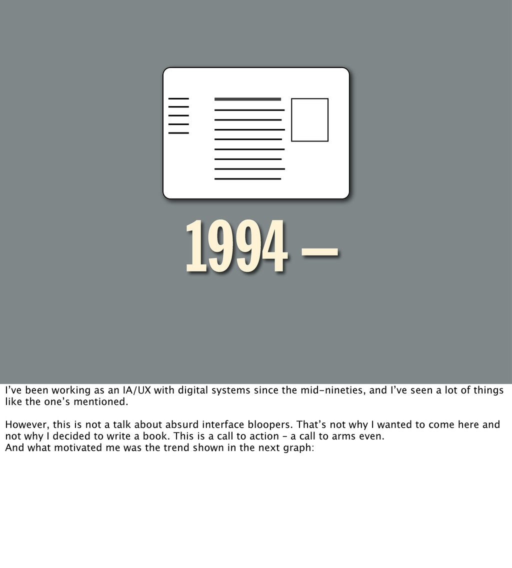 1994 – I've been working as an IA/UX with digit...