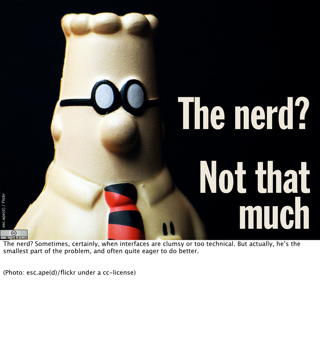 The nerd? esc.ape(d) / Flickr Not that much The...