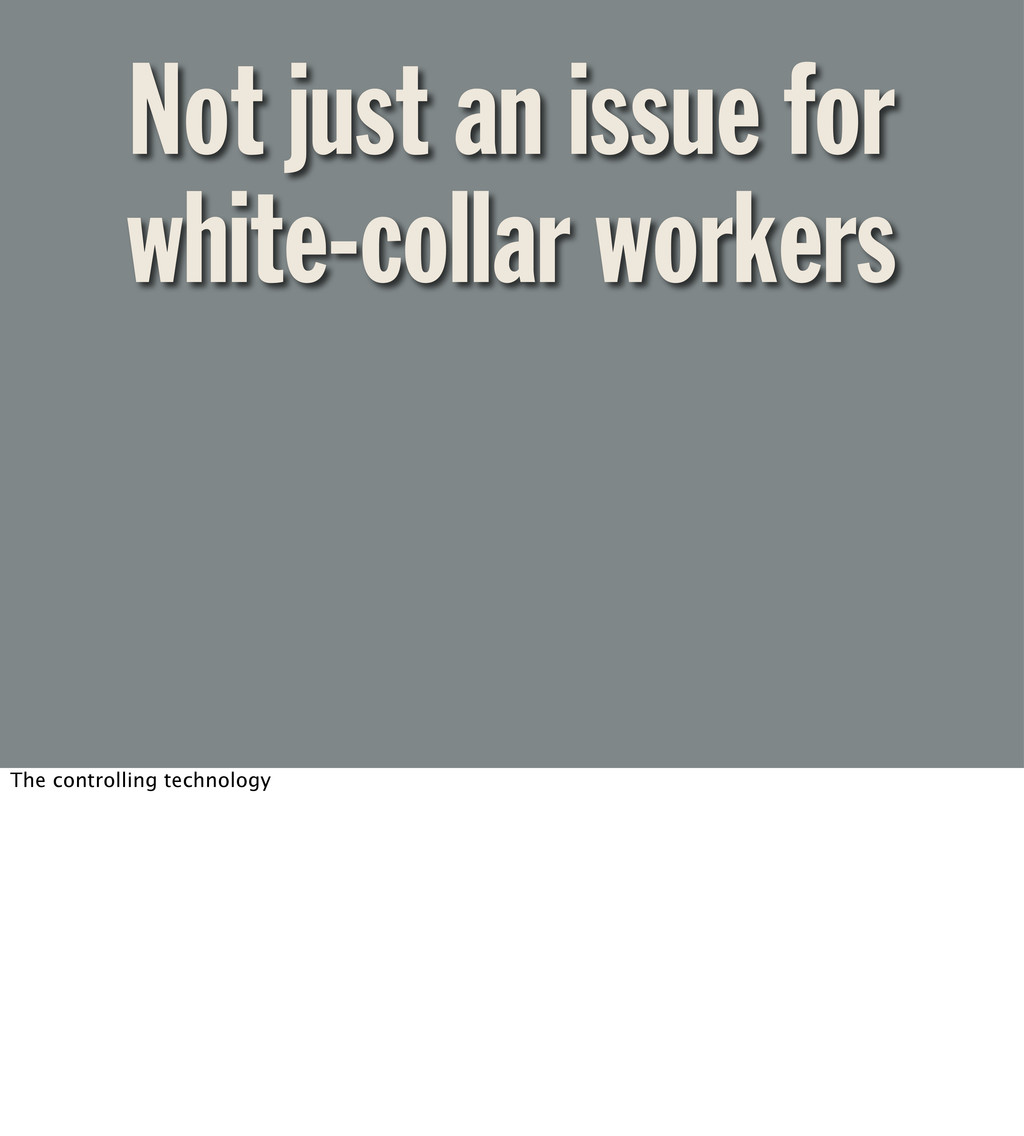 Not just an issue for white-collar workers The ...