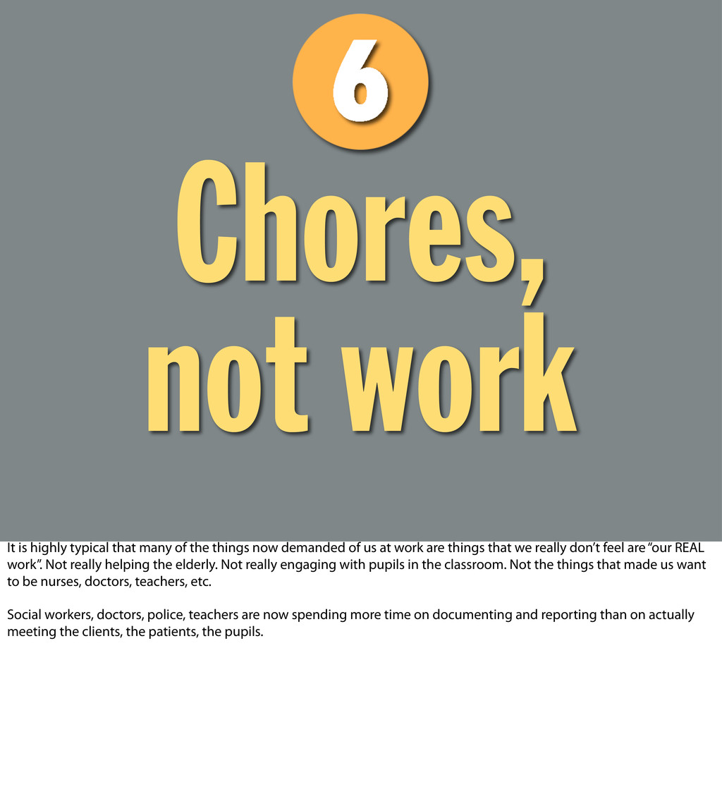 Chores, not work It is highly typical that many...