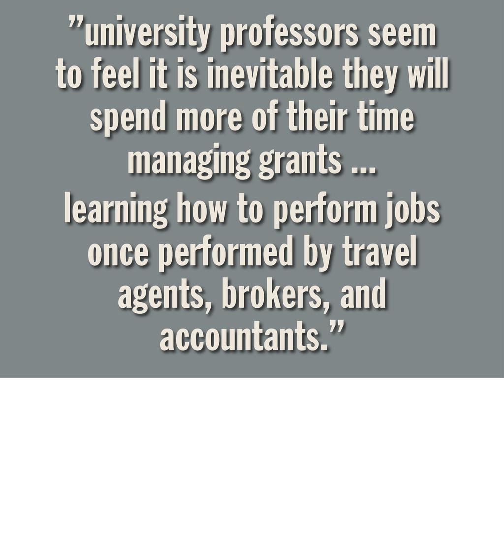 """university professors seem to feel it is inevi..."