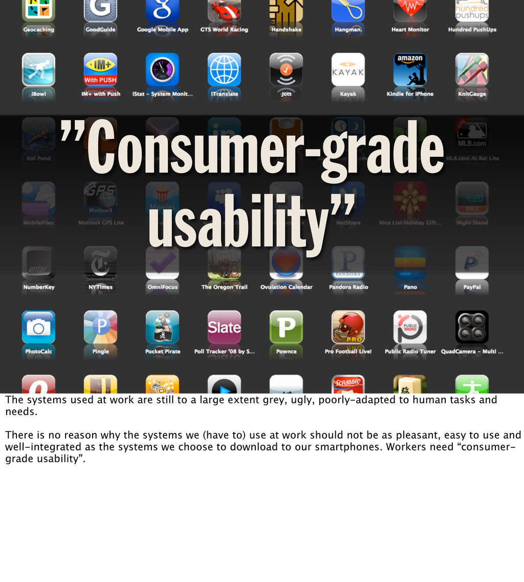 """Consumer-grade usability"" The systems used at ..."