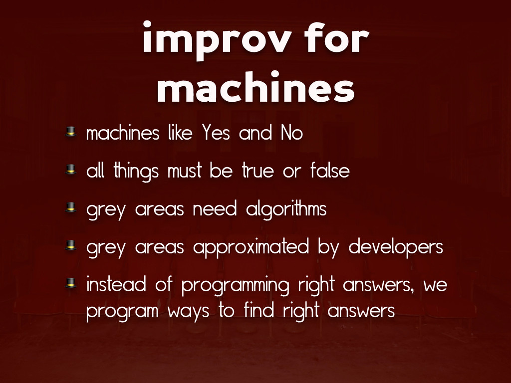 improv for machines  machines like Yes and No  ...