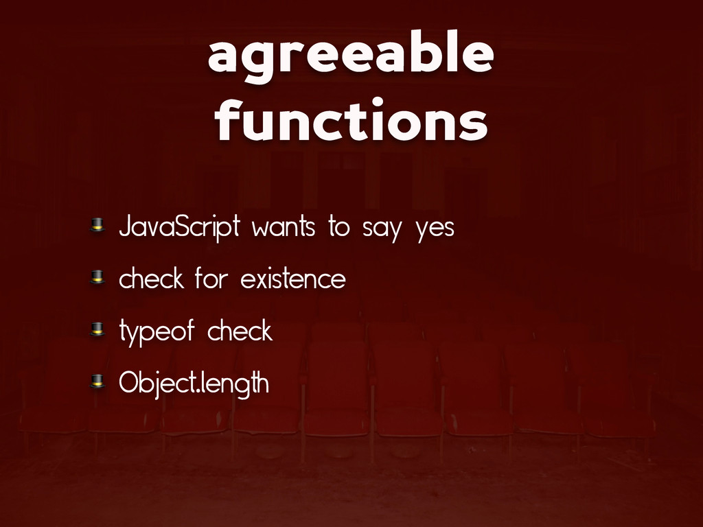 agreeable functions  JavaScript wants to say ye...
