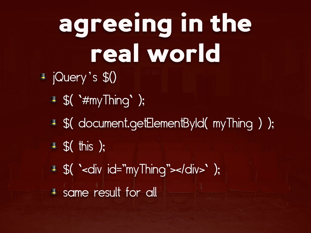 agreeing in the real world  jQuery's $()  $( `#...