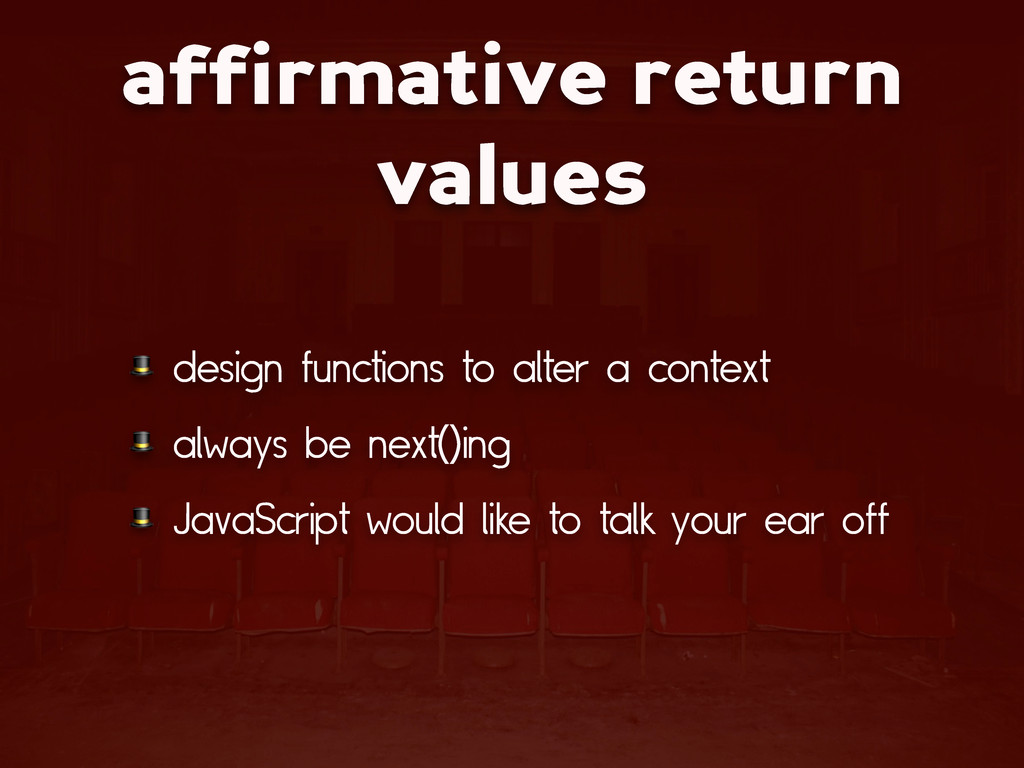 affirmative return values  design functions to ...