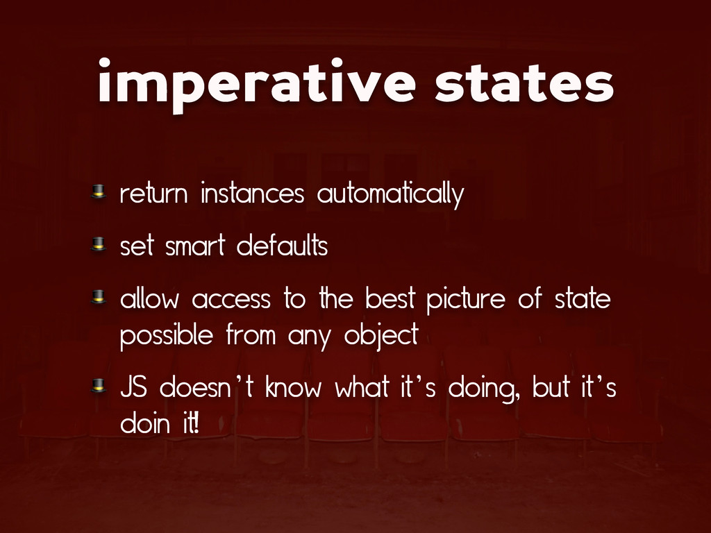 imperative states  return instances automatical...