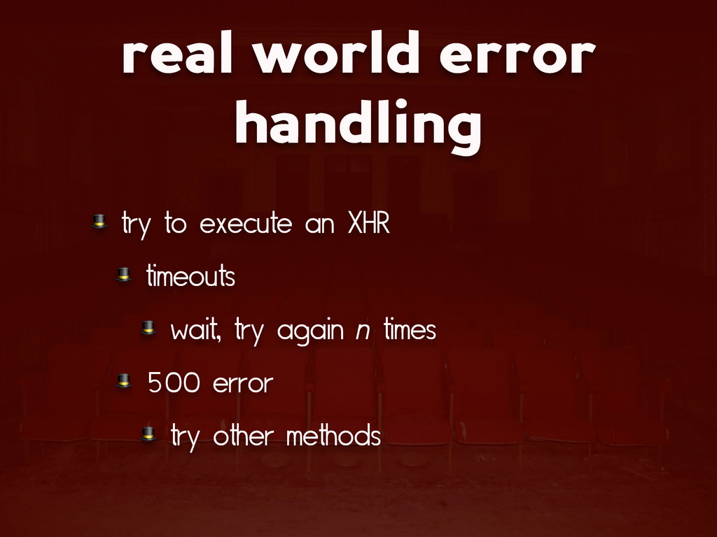 real world error handling  try to execute an XH...