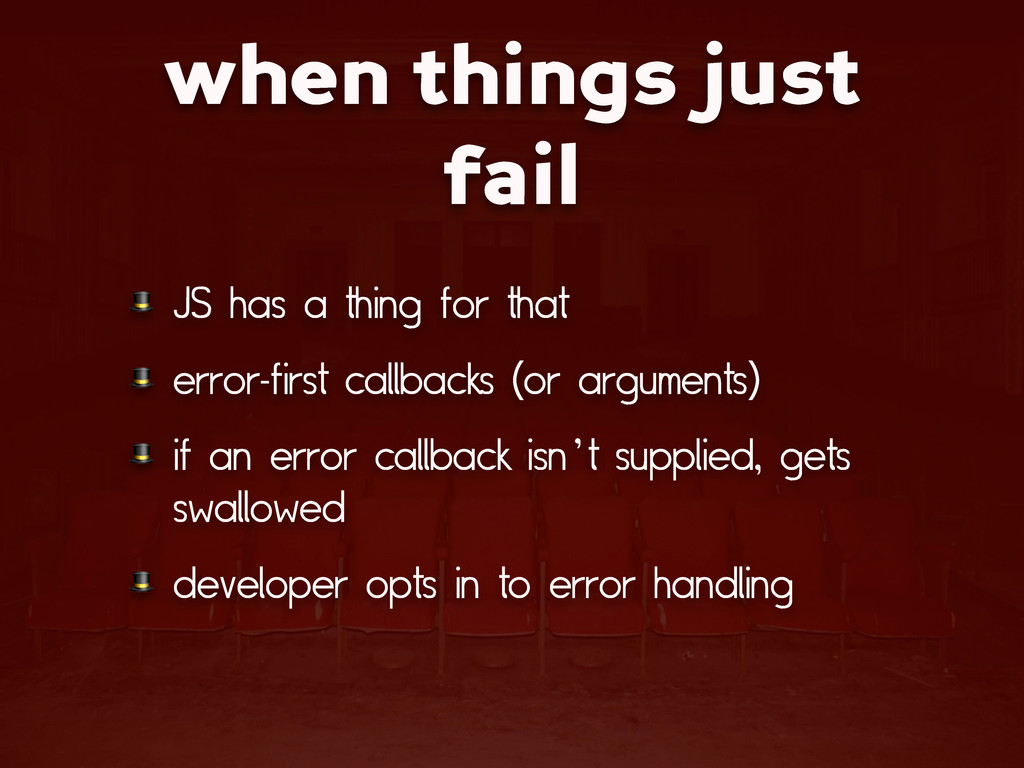 when things just fail  JS has a thing for that ...